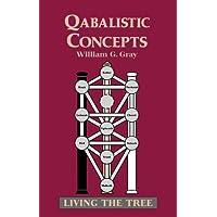 Qabalistic Concepts: Living the Tree