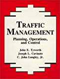 Traffic Management : Planning, Operations, and Control, Tyworth, John E. and Cavinato, Joseph, 0881336173