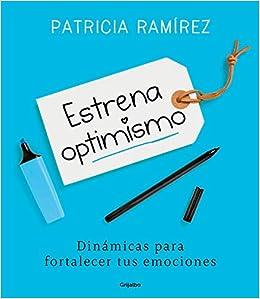 Estrena Optimismo: Dinámicas Para Fortalecer Tus Emociones por Patricia Ramírez epub