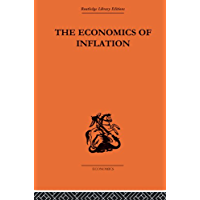 The Economics of Inflation: A Study of Currency Depreciation in Post-War Germany, 1914-1923 (Monetary Economics Book 1…