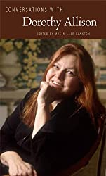 Conversations with Dorothy Allison (Literary Conversations Series)