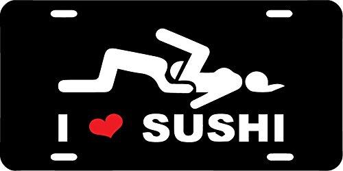 GSF Frames I Love Sushi Black License Plate for Cars, Trucks, SUV's Etc. Funny