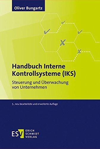 Handbuch Interne Kontrollsysteme (IKS): Steuerung und Überwachung von Unternehmen Gebundenes Buch – 21. August 2017 Dr. Oliver Bungartz 3503171444 Betriebswirtschaft Kontrolle (wirtschaftlich)