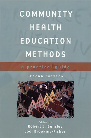 Community Health Education Methods, Second Edition: A Practical Guide