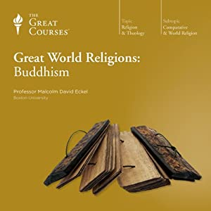 Great World Religions: Buddhism Lecture