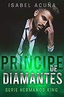 PRÍNCIPE DE DIAMANTES ((Serie Hermanos King))