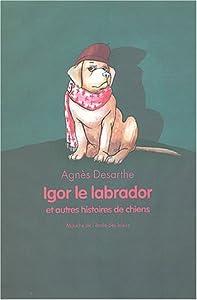 """Afficher """"Igor le labrador"""""""