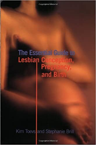The Essential Guide To Lesbian Conception Pregnancy And Birth