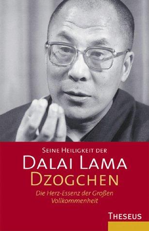 Dzogchen: Die Herz-Essenz der Grossen Vollkommenheit