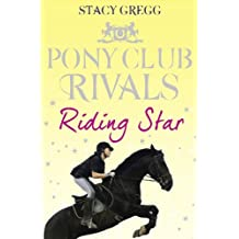 Riding Star (Pony Club Rivals, Book 3) by Stacy Gregg (31-Mar-2011) Paperback
