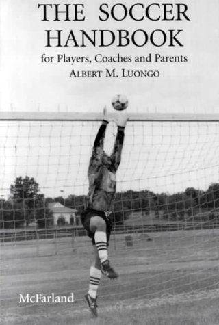 The Soccer Handbook for Players, Coaches and Parents: Contains information on Goalkeeping, Refereeing, Soccer Coaching, Useful Formations, Soccer Drills, Defense Priority No. 1, Shielding etc. (Diamond Football Formation compare prices)