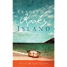 Trapped On Kooky Island (The Adventures of Tye & Alex Book 1)