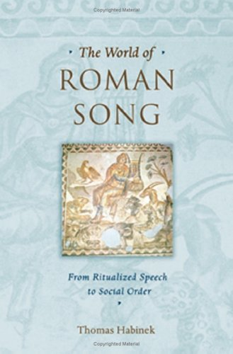 Download The World of Roman Song: From Ritualized Speech to Social Order pdf epub