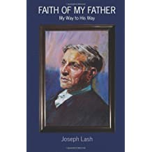 Faith Of My Father: My Way to His Way
