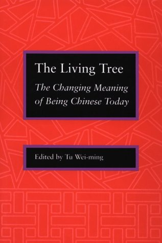 The Living Tree: The Changing Meaning of Being Chinese Today