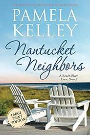 Nantucket Neighbors: Large Print (Nantucket Beach Plum Cove series)