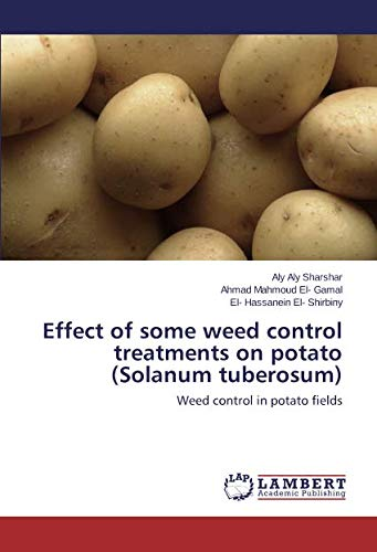 Effect of some weed control treatments on potato (Solanum tuberosum): Weed control in potato fields (Solanum Potato)