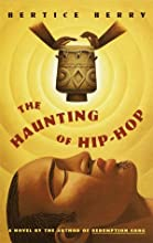 Haunting of Hip Hop, The