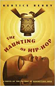 The Haunting Of Hip Hop By Bertice Berry Essay – 295952