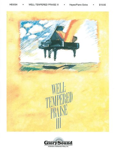Well-Tempered Praise 3: Piano Collection