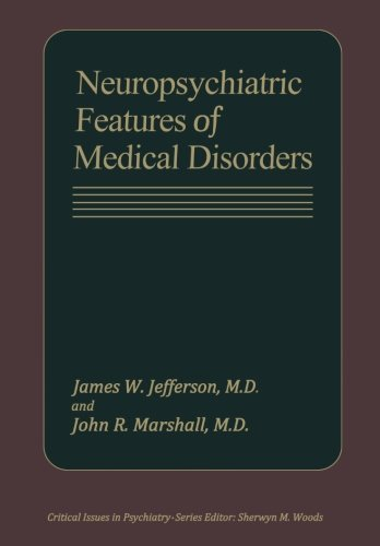 Neuropsychiatric Features of Medical Disorders (Critical Issues in Psychiatry)