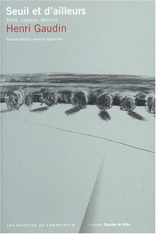 Seuil et d'ailleurs : Texte, croquis, dessins Broché – 1 janvier 2004 Henri Gaudin Paul Virilio Editions de l' Imprimeur 2910735869