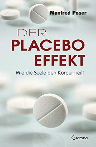 Der Placebo-Effekt: Wie die Seele den Körper heilt