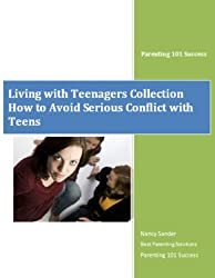 How to Avoid Serious Conflict with Teens (Living with Teenagers Collection Book 3) (English Edition)