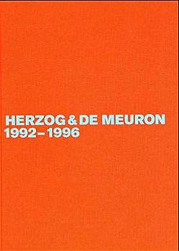 Herzog & de Meuron. Das Gesamtwerk /The Complete Works: Herzog & de Meuron, Das Gesamtwerk, in 4 Bdn., Bd.3, 1992-1996: Das Gesamtwerk, Band 3 / the Complete Works (Herzog & de Meuron 1992-1996)