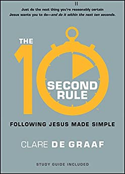 The 10-Second Rule: Following Jesus Made Simple by [De Graaf, Clare]