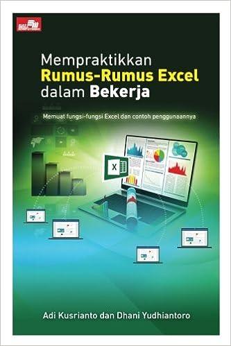 Mempraktikkan Rumus-Rumus Excel dalam Bekerja (Indonesian Edition ...
