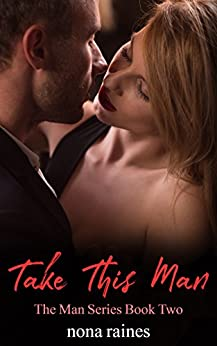 Take This Man (The Man Series Book 2) by [Raines, Nona]