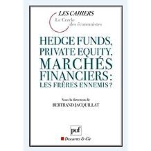 Hedge Funds, Private Equity, marchés financiers: les frères e [ancienne édition]