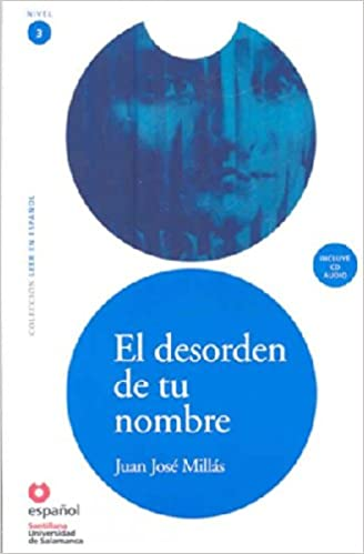 El desorden de tu nombre(Libro + CD)/ The Disorder of Your Name(Book + Cd) (Leer en Espanol Level 3) (Leer En Espanol / Read in Spanish) (Spanish Edition) ...