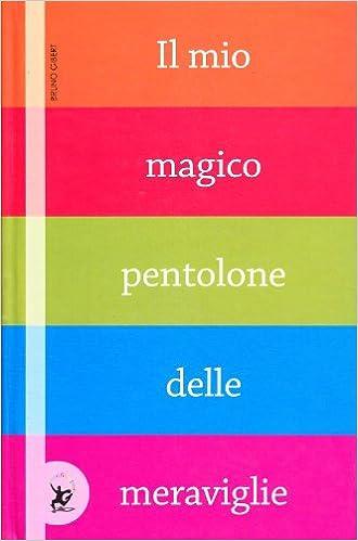 Il Mio Magico Pentolone Delle Meraviglie Gibert Bruno 9788860405296 Amazon Com Books