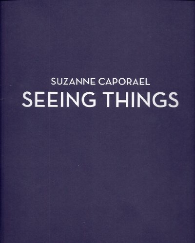 Suzanne Caporael: Seeing Things