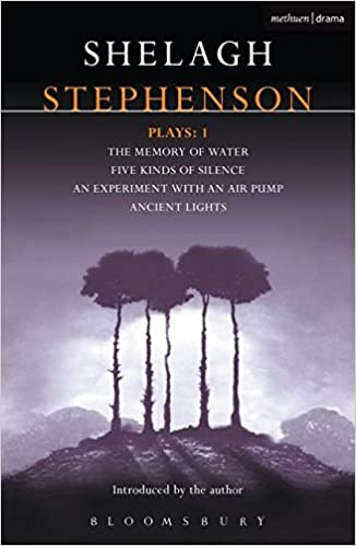 Stephenson Plays: 1: A Memory of Water; Five Kinds of Silence; An Experiment with an Air Pump; Ancient Lights (Contemporary Dramatists) (v. 1)