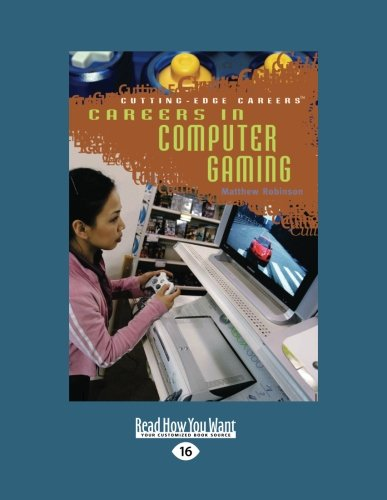 Careers In Computer Gaming (Cutting-Edge Careers: EasyRead) (Computer Games For The Blind And Visually Impaired)