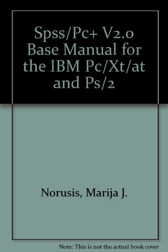 Spss/Pc+ V2.0 Base Manual for the IBM Pc/Xt/at and for sale  Delivered anywhere in USA