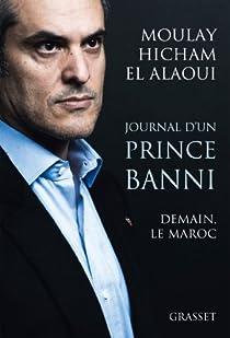 Journal d'un prince banni: Demain, le Maroc par Moulay Hicham El Alaoui