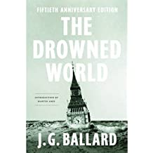 BY Ballard, J G ( Author ) [{ The Drowned World (Anniversary) By Ballard, J G ( Author ) Jul - 23- 2012 ( Hardcover ) } ]