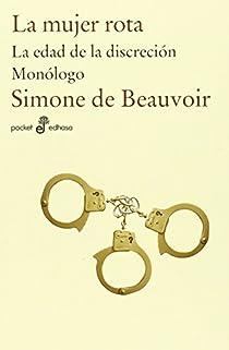 La Mujer Rota. La Edad De La Discreción. Monologo par Beauvoir