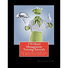 170 Hotel Management Training Tutorials: Practical Training Guide for Professional Hoteliers & Hospitality Students by Hotelier Tanji (2012-12-30)