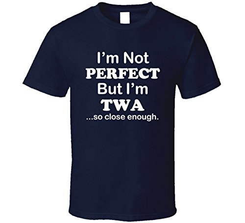 im-not-perfect-but-im-twa-so-close-enough-funny-gift-t-shirt-xl-navy