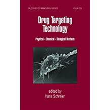 Drug Targeting Technology: Physical Chemical Biological Methods (Drugs and the Pharmaceutical Sciences Book 115)