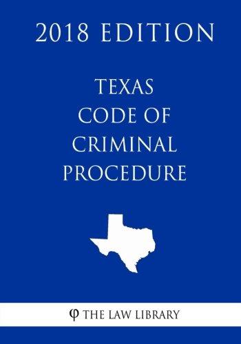 Texas Code of Criminal Procedure (2018 Edition)
