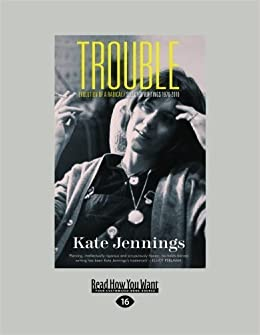 Book Trouble: (Large Print) Evolution of a Radical/Selected Writings 1970-2010 by Kate Jennings (2012-12-28)
