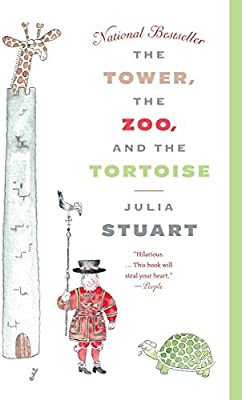 The Tower, the Zoo, and the Tortoise: Julia Stuart