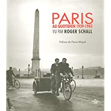 PARIS AU QUOTIDIEN 1939-1945 VU PAR..