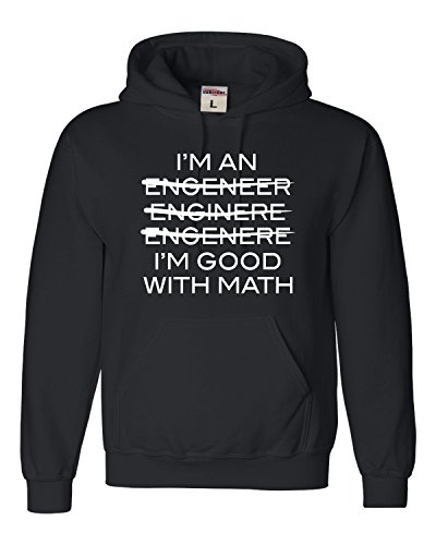 Medium Black Adult I'm an Engineer I'm Good at Math Sweatshirt Hoodie